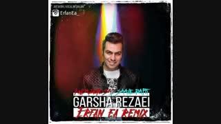 Garsha Rezaei - Andazeye Sad Saale Rafti (Erfan Ea Remix )