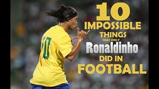 10 کار غیرممکن که فقط رونالدینیو می تواند انجام دهد