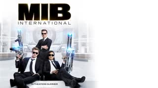 اولین تریلر رسمی نسخه جدید فیلم Men In Black International