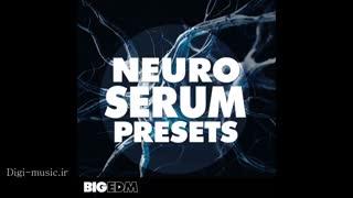 دانلود پریست های وی اس تی Big EDM Neuro Serum Presets FXP