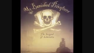 Ye Banished Privateers - You and Me and the Devil Makes Three
