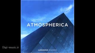 دانلود رایگان لوپ سمپل امبینت چیل اوت Laniakea Sounds Atmospherica WAV