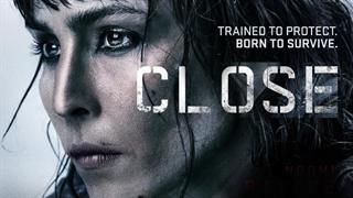 دانلود فیلم کلوز Close 2019