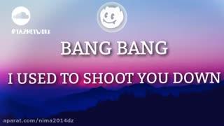آهنگ bang bang
