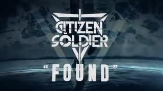 موزیک بسیار زیبا از گروه Citizen Soldier به نام Found