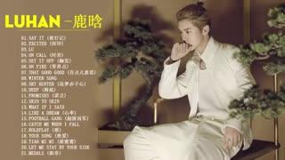 Full Album آهنگهای جذاب و زیبای لوهان * LuHan عضو سابق exo ( لیست کامل آهنگ ها ) ☆ توصیه ویژه ☆