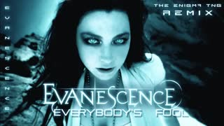 {Evanescence - Everybody's Fool {The Enigma TNG Remix