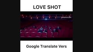 love shot ورژن گوگل ترنسلیت  -_-