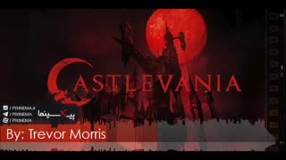 موسیقی متن سریال کسلوانیا اثر ترور موریس (Castlevania)
